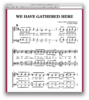 We have gathered here- Chornoten zum Download